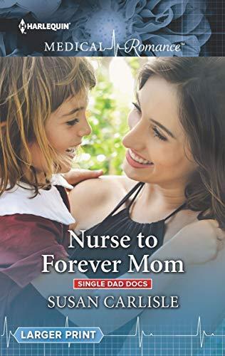 Nurse To Forever Mom by Susan Carlisle