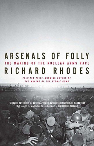 Arsenals of Folly: The Making of the Nuclear Arms Race (Cold War Arms Race)