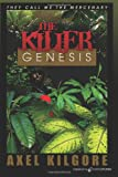 The Killer Genesis, Axel Kilgore, 1612322050