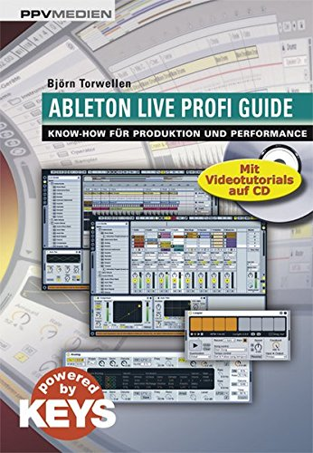 Ableton Live Profi Guide. Know-How für Produktion und Performance