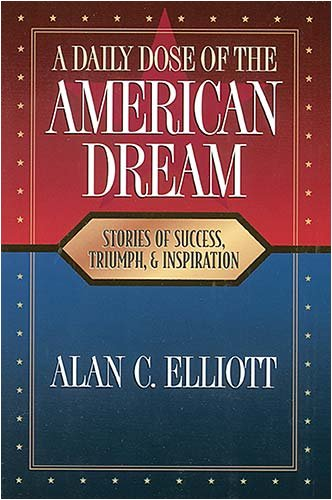 A Daily Dose of the American Dream: Stories of Success, Triumph, and Inspiration pdf epub