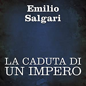 La caduta di un impero [The Fall of an Empire] Audiobook