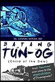 BATANG TUN-OG