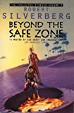 Collected Stories of Robert Silverberg: Beyond the Safe Zone v. 3