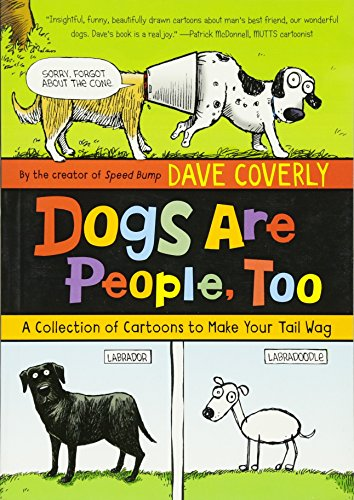Dogs Are People, Too: A Collection of  Cartoons to Make Your Tail Wag by Henry Holt and Co. (BYR)