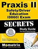 Praxis II Safety/Driver Education (0860) Exam Secrets Study Guide: Praxis II Test Review for the Praxis II: Subject Assessments (Secrets (Mometrix))