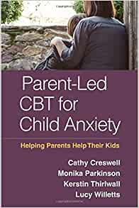 Parent Led Cbt For Child Anxiety Helping Parents Help