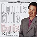 Rants Redux Audiobook by Dennis Miller Narrated by Dennis Miller