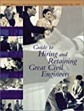 Guide to Hiring and Retaining Great Civil Engineers, , 0784406278