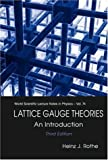 Lattice Gauge Theories: An Introduction (Third Edition) (World Scientific Lecture Notes in Physics)