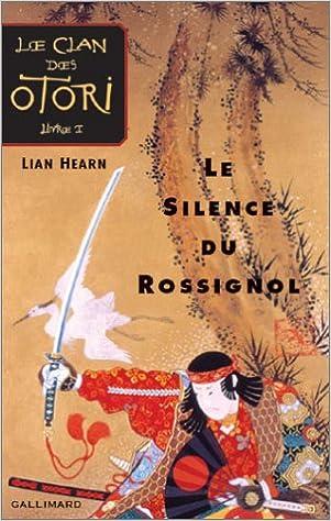 Le Clan des Otori (1) : Le silence du rossignol