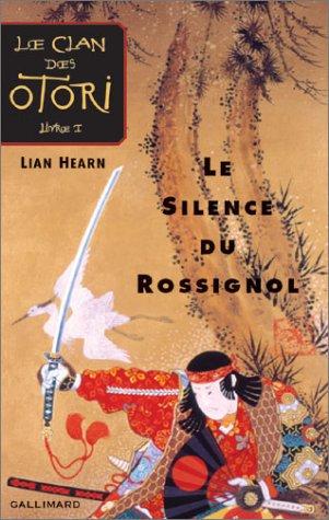 Le Clan des Otori, tome 1 : Le Silence du rossignol por Lian Hearn