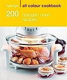 200 Halogen Oven Recipes (Hamlyn All Colour Cookbook)