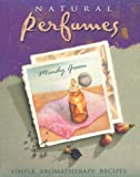 The Natural Perfume Book, Mindy Green, 1883010624