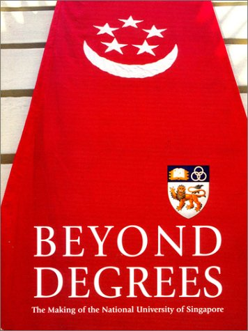 Beyond Degrees: the Making of the National University of - Singapore Paragon