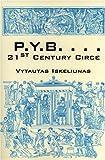P. Y. B... . 21st Century Circe, Vytautas Iskeliunas, 0533151309