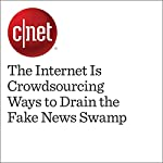 The Internet Is Crowdsourcing Ways to Drain the Fake News Swamp | Eric Mack