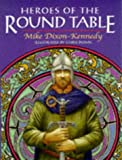 Heroes of the Round Table, Mike Dixon-Kennedy, 0713726199