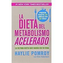 La dieta del metabolismo acelerado: Come mas, pierde mas (Spanish Edition) by Pomroy, Haylie (2013) Paperback