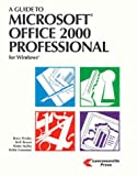 A Guide to Microsoft Office 2000 Professional, Bruce Presley and Beth Brown, 1580030157