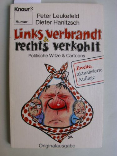Links verbrandt und rechts verkohlt. Politische Witze und Cartoons. Broschiert – 1983 Droemer Knaur 3426021145