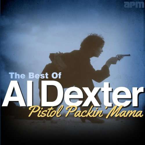 Al Dexter - Pistol Packin' Mama