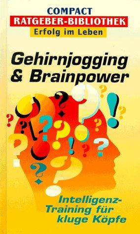 Gehirnjogging & Brainpower (Compact Ratgeber-Bibliothek