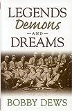Legends, Demons and Dreams, Robert W. Dews, 1563527154