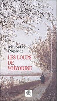Les loups de Voïvodine par Miroslav Popovic