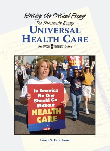 Universal Health Care Writing The Critical Essay  Kindle Edition  Universal Health Care Writing The Critical Essay By Friedman Lauri S