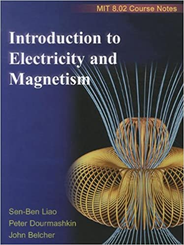 Introduction to Electricity and Magnetism: MIT 8 02 Course Notes