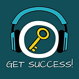 Get Success! Succeed by Hypnosis Audiobook