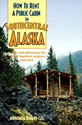 How to Rent a Public Cabin in Southcentral Alaska