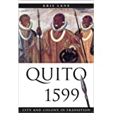 Quito 1599: City and Colony in Transition