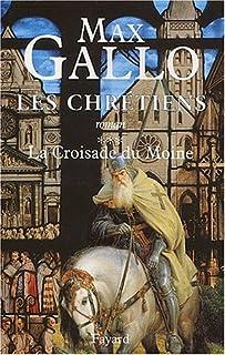 Les chrétiens : [03] : La croisade du moine, Gallo, Max