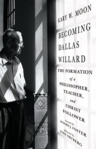 Pdf Bibles Becoming Dallas Willard: The Formation of a Philosopher, Teacher, and Christ Follower