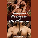 Princess at His Pleasure | Michelle Fox