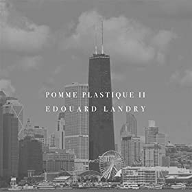 Amazon.com: Pomme Plastique II: Edouard Landry: MP3 Downloads