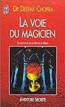 La Voie du magicien : Les Leçons de vie du retour de Merlin par Chopra