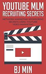 YouTube MLM Recruiting Secrets: Network Marketing Sponsoring Secrets Using YouTube Video Marketing