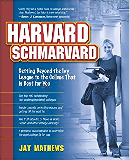 image for Harvard Schmarvard: Getting Beyond the Ivy League to the College That Is Best for You
