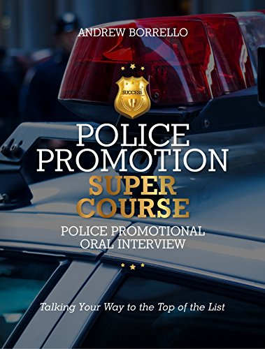 Police Promotion Super Course: Police Promotional Oral Interview