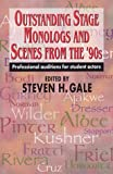 Outstanding Stage Monologs and Scenes from the '90s, Steven H. Gale, 1566080584