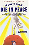 Now I Can Die in Peace: How ESPN's Sports Guy Found Salvation, with a Little Help from Nomar, Pedro, Sha wshank and the 2004 Red Sox