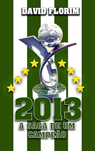 fan products of 2013 - A saga de um campeão (Portuguese Edition)