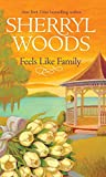 Front cover for the book Feels Like Family by Sherryl Woods