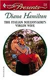 The Italian Millionaire's Virgin Wife, Diana Hamilton, 0373125585