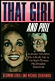 That Girl and Phil: An Insider Tells What Life Is Really Like in the Marlo Thomas/Phil Donahue Household by