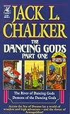 The River of Dancing Gods; Demons of the Dancing Gods, Jack L. Chalker, 0345402464