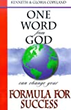 One Word from God Can Change Your Formula for Success, Kenneth Copeland, 1577941977